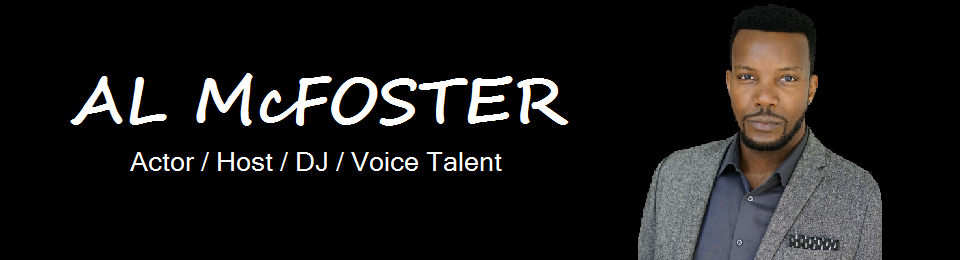 AL McFOSTER – Actor / Host / DJ / Voice Talent